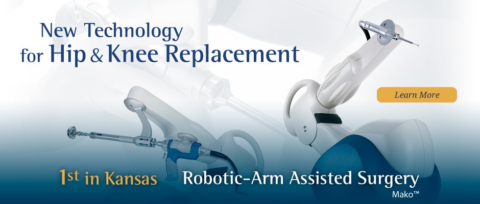 New Technology for Hip & Knee Replacement. Only at Kansas Spine & Specialty Hospital.