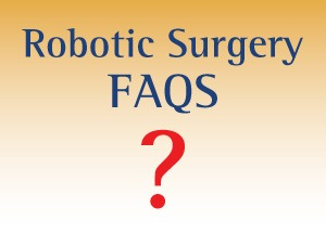Robotic Surgery FAQs